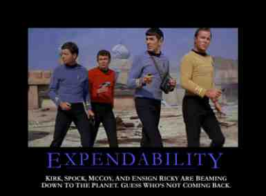 Expendibility:  Kirk, Spock, McCoy, and Ensign Ricky are beaming down to the planet. Guess who's not coming back.